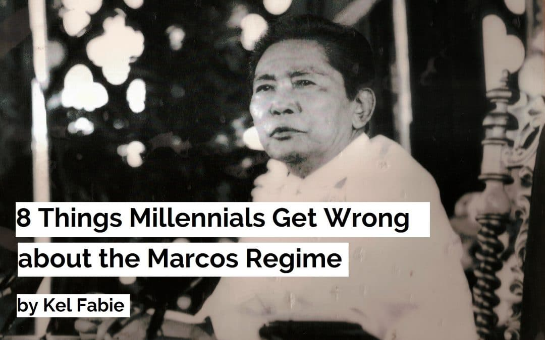 8 Things Millennials Get Wrong about the Marcos Regime